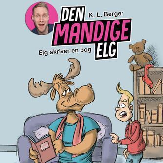 Katja L. Berger: Elg skriver en bog