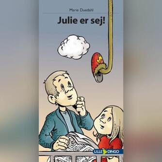 Marie Duedahl: Julie er sej!
