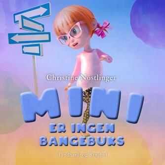 : Mini er ingen bangebuks