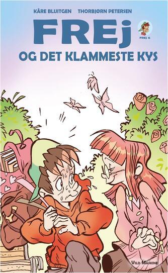 Kåre Bluitgen: Frej og det klammeste kys