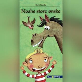 Bent Faurby: Noahs store ønske