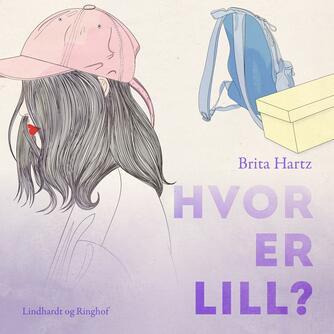 Brita Hartz: Hvor er Lill?