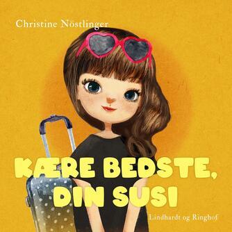 Christine Nöstlinger: Kære Bedste, din Susi