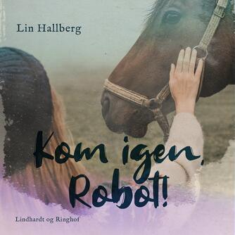 Lin Hallberg: Kom igen, Robot!