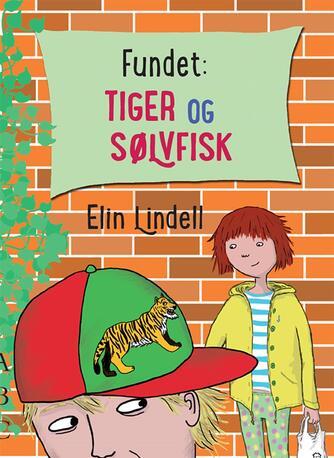 Elin Lindell: Fundet: Tiger og sølvfisk