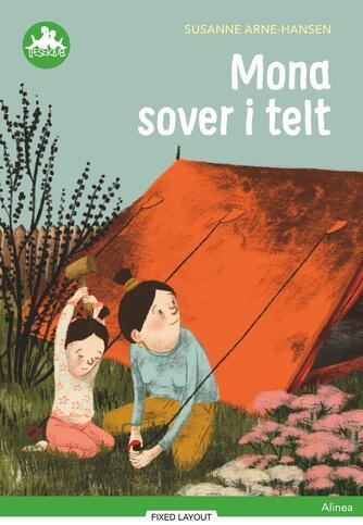 Susanne Arne-Hansen: Mona sover i telt