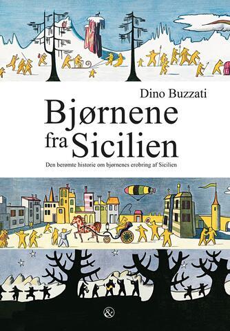 Dino Buzzati: Bjørnene fra Sicilien : den berømte historie om bjørnenes erobring af Sicilien