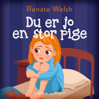 Renate Welsh: Du er jo en stor pige