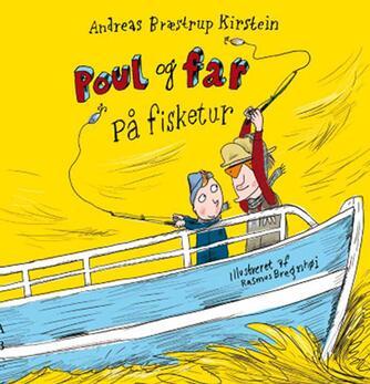 Andreas Bræstrup Kirstein, Rasmus Bregnhøi: Poul og far på fisketur