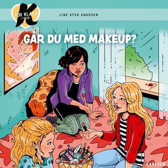 Line Kyed Knudsen: Går du med makeup?