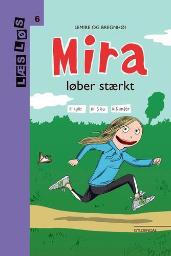 Sabine Lemire: Mira løber stærkt