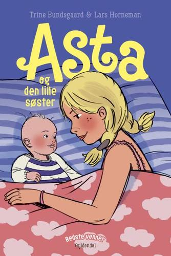 Trine Bundsgaard: Asta og den lille søster