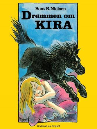 Bent B. Nielsen (f. 1949): Drømmen om Kira