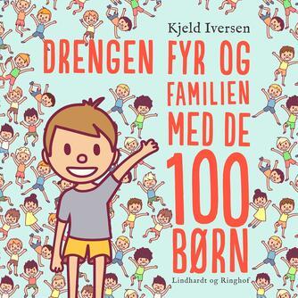 Kjeld Iversen: Drengen Fyr og familien med de 100 børn