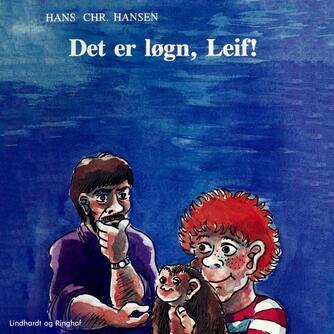 : Det er løgn, Leif!