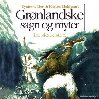 Synnøve Lien: Grønlandske sagn og myter
