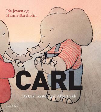 Ida Jessen (f. 1964), Hanne Bartholin: Carl - da Carl næsten gav Albert væk