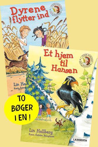Lin Hallberg: Dyrene flytter ind : Et hjem til Hansen
