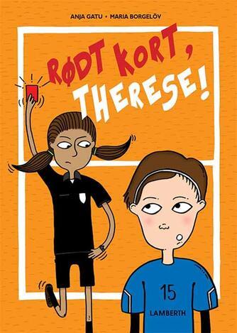 Anja Gatu: Rødt kort, Therese!