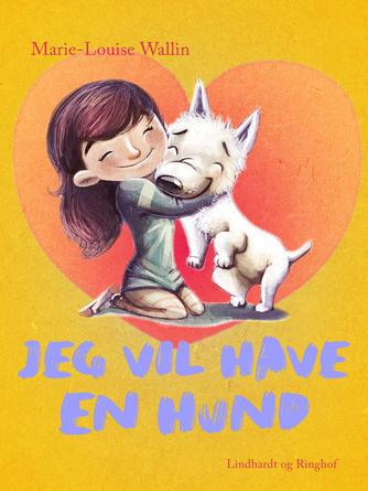Marie-Louise Wallin: Jeg vil have en hund