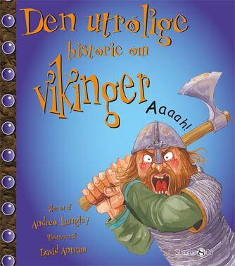 Andrew Langley: Den utrolige historie om vikinger