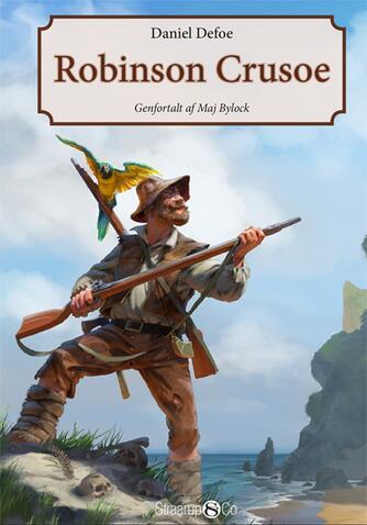 Daniel Defoe: Robinson Crusoe (Ved Maj Bylock, Natasja Erbillor)