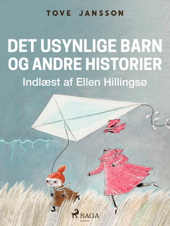 Tove Jansson: Det usynlige barn (Ved Ellen Hillingsø)
