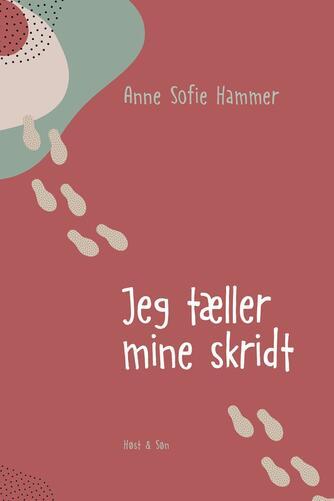 Anne Sofie Hammer (f. 1972-02-05): Jeg tæller mine skridt