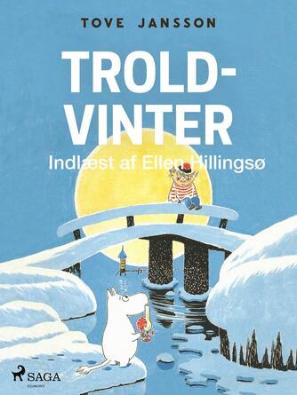 Tove Jansson: Troldvinter (Ved Ellen Hillingsø)