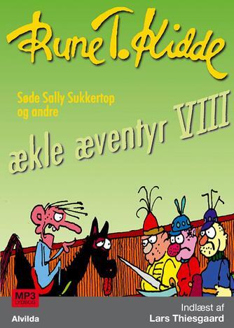 : Søde Sally Sukkertop og andre ækle æventyr 8