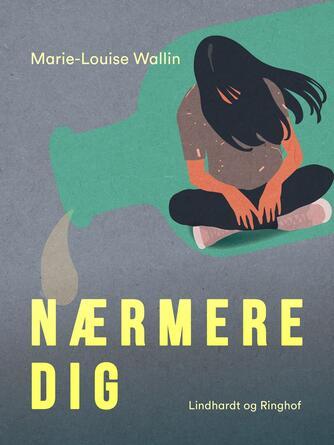 Marie-Louise Wallin: Nærmere dig