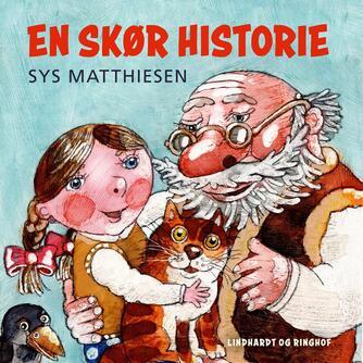 Sys Matthiesen: En skør historie