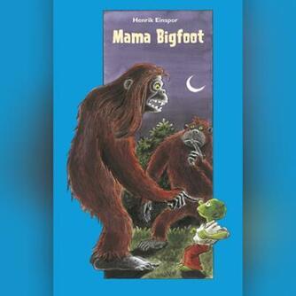 Henrik Einspor: Mama Bigfoot