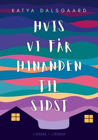Katya Dalsgaard (f. 1998): Hvis vi får hinanden til sidst
