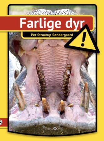 Per Straarup Søndergaard: Farlige dyr