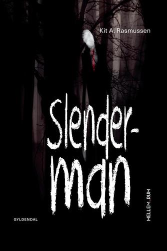 Kit A. Rasmussen: Slenderman