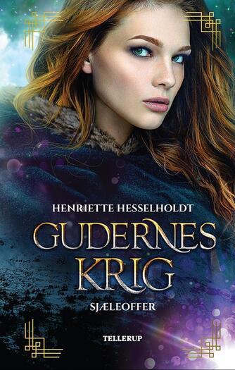 Henriette Hesselholdt: Gudernes krig - sjæleoffer