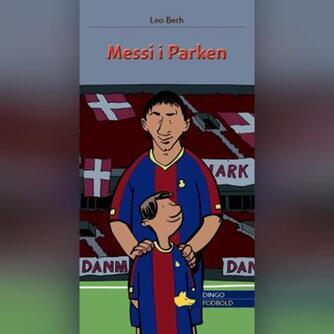 Leo Bech: Messi i Parken