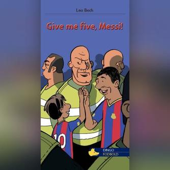 Leo Bech: Give me five, Messi!