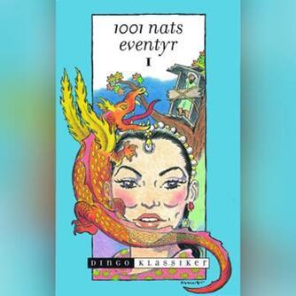 : 1001 nats eventyr. 1 (Ved Hanne Leth)