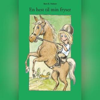 Bent B. Nielsen (f. 1949): En hest til min fryser