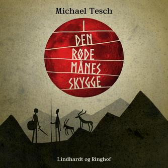 Michael Tesch: I den røde månes skygge