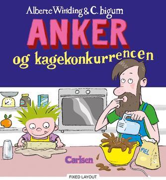 Alberte Winding, Claus Bigum: Anker og kagekonkurrencen