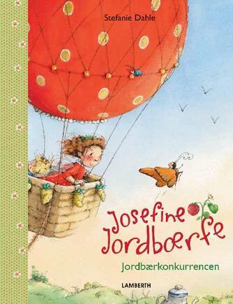 Stefanie Dahle (f. 1981): Josefine Jordbærfe - jordbærkonkurrencen