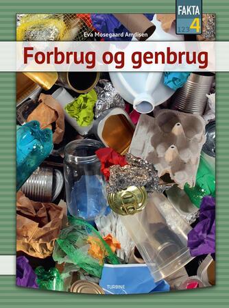 Eva Mosegaard Amdisen: Forbrug og genbrug