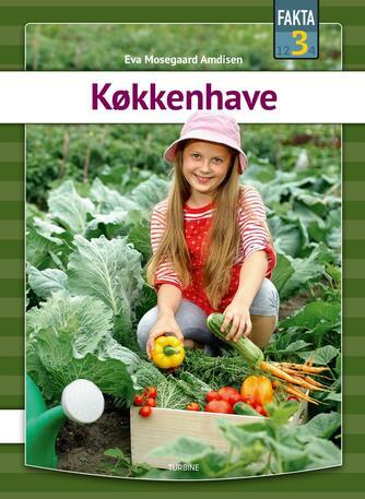 Eva Mosegaard Amdisen: Køkkenhave