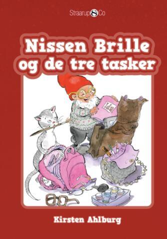 Kirsten Ahlburg: Nissen Brille og de tre tasker