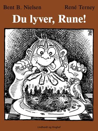 Bent B. Nielsen (f. 1949): Du lyver, Rune!