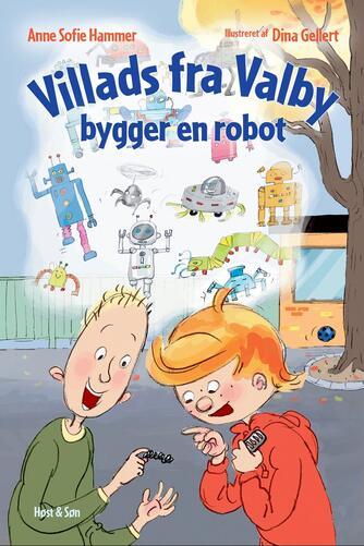 Anne Sofie Hammer (f. 1972-02-05): Villads fra Valby bygger en robot