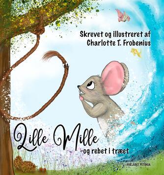 Charlotte T. Frobenius: Lille Mille og rebet i træet